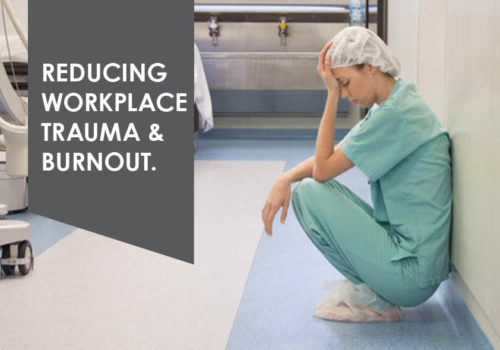 Reducing Workplace Trauma & Burnout